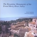 The Byzantine Monuments of the Evros/Meriç River Valley