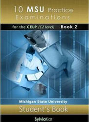 10 MSU Practice Examinations for the CELP Book 2: Student's