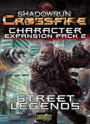 Catalyst Game Labs Shadowrun Crossfire Street Legends Expansion