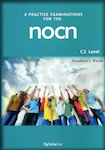 8 PRACTICE EXAMINATION FOR THE NOCN C2 Student 's Book