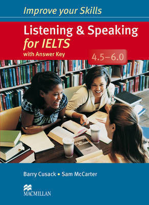 IMPROVE YOUR SKILLS FOR 4.5 - 6 Student 's Book WITH KEY IELTS LISTENING & SPEAKING