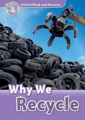 OXFORD READ & IMAGINE 4: WHY WE RECYCLE