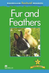 Fur and Feathers (Macmillan Factual Reader 2+)