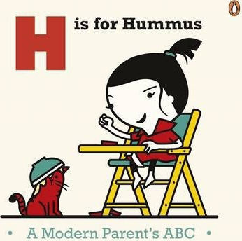 H IS FOR HUMMUS A MODERN PARENT'S ABC HC